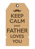 Keep Calm your father loves you Royalty Free Stock Images