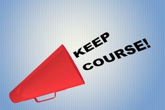 Keep Course! concept. 3D illustration of KEEP COURSE! title flowing from a loudspeaker Royalty Free Stock Images