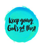Keep Going God`s Got This, Royalty Free Stock Photos