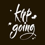 Keep Going. Hand Drawn Calligraphy on black Background. Keep going. Hand drawn lettering. Modern brush calligraphy. Vector illustration vector illustration