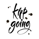 Keep Going. Hand Drawn Calligraphy on White Background. Keep going. Hand drawn lettering. Ink illustration. Modern brush. Calligraphy. Vector illustration royalty free illustration