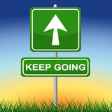 Keep Going Indicates Don't Quit And Advertisement Stock Photography