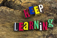 Keep learning education letterpress stock images