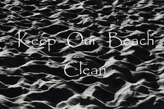 Keep Our Beach Clean. Please keep our beach clean to help sustain and healthy marine wildlife Royalty Free Stock Photo