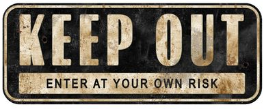 Keep Out Sign Old Grunge Weathered Vintage. Enter at your own risk metal tin bullet holes danger royalty free stock image