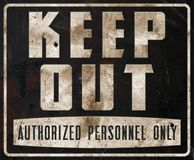 Keep Out Sign Rusted Metal Vintage. Authorized Personnel Only Lettering Old Retro Grunge stock photos