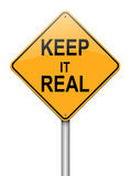 Keep it real concept. Illustration depicting a roadsign with a keep it real concept. White background Royalty Free Stock Photos