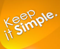 Keep It Simple 3D Word Background Easy Life Philosophy. Keep It Simple 3d words on an orange background to illustrate an easy philosophy for a less stressful Royalty Free Stock Photography