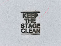 KEEP THE STAGE CLEAN Royalty Free Stock Images