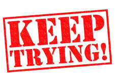 KEEP TRYING! Royalty Free Stock Images