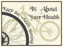 Keep the wheels turning. Vector grunge style poster with bike silhouette and advice keep the wheels turning, is about your health Royalty Free Stock Photos