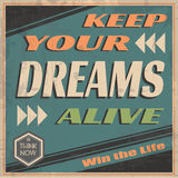 Keep Your Dreams Alive. Grunge old design Poster with the quote  Keep your Dreams Alive.Motivate your mind Royalty Free Stock Images