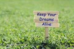 Keep your dreams alive stock photo