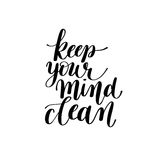 Keep Your Mind Clean Vector Text Phrase Image, Inspirational Quo Stock Image