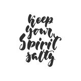 Keep your spirit salty - hand drawn lettering quote isolated on the white background. Fun brush ink inscription for. Photo overlays, greeting card or t-shirt Royalty Free Stock Photography