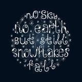 Kein Himmel, keine Erde, aber noch Schneeflocken fallen Zitathintergrund Inspirierend Zitat Lizenzfreies Stockbild
