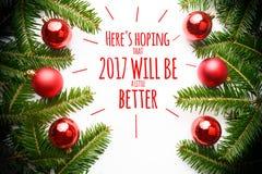 Kerstmisdecoratie met de groet ` die hier ` s hopen dat 2017 een weinig betere ` zal zijn Stock Afbeeldingen