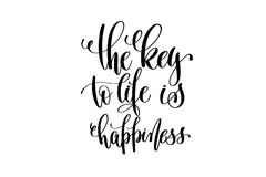 The key to life is happiness hand written lettering positive quo Stock Image