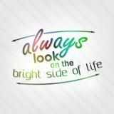 Kijk altijd aan de heldere kant van het leven Stock Foto's