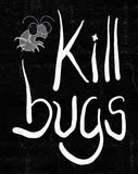 Kill bugs message Stock Images