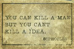 Kill idea print. You can kill a man - ancient Greek philosopher Sophocles quote printed on grunge vintage cardboard Stock Image