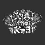 Kill the keg calligraphy on black background. Kill the keg text style calligraphy, typography, lettering on black background Stock Photography