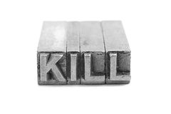 KILL sign, antique metal letter type Royalty Free Stock Photo