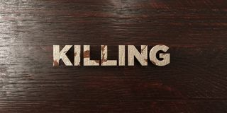 Killing - grungy wooden headline on Maple  - 3D rendered royalty free stock image. This image can be used for an online website banner ad or a print postcard Stock Photography