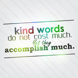 Kind words do not cost much Royalty Free Stock Image