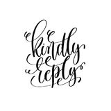 Kindly reply black and white hand lettering script Stock Images