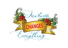 Kindness changes everything. Calligraphy Inspirational quote Stock Images
