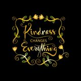Kindness changes everything. Inspirational motivation Stock Photography