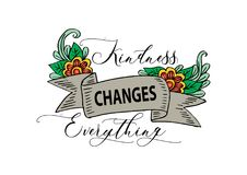 Kindness changes everything. Calligraphy Inspirational quote Royalty Free Stock Photos