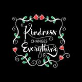 Kindness changes everything. Inspirational motivation Royalty Free Stock Photography