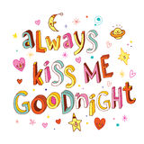 Always kiss me goodnight Stock Images