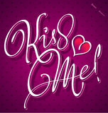 KISS ME hand lettering (vector) Stock Photo