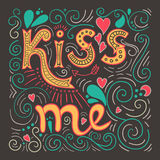 Kiss me poster. Valentine's day hand lettering. Stock Images