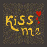 Kiss me poster. Valentine's day hand lettering. Royalty Free Stock Photo
