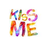 Kiss me. Vector triangular letters Stock Photo