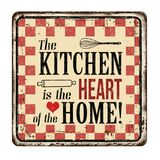 The kitchen is the heart of the home vintage rusty metal sign. On a white background, vector illustration Stock Image