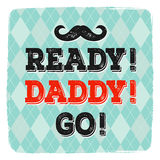 Klart! Pappa! Gå! Mall för hälsningkort för faders dag i retro stil stock illustrationer