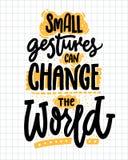 Kleine Gesten können die Welt ändern Inspirierend Zitat über Güte Positives Motivsprechen für Poster und t vektor abbildung
