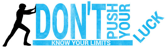 Know The Limits Do Not Push Your Luck Illustration Stock Images