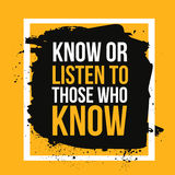 Know or listen to those who . Motivational quote, modern typography background for poster. Stock Photo