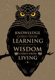 Knowledge Comes From Learning. Wisdom Comes From Living. Inspiring Creative Motivation Quote. Owl Vector Banner Royalty Free Stock Photography