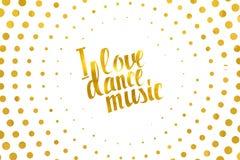 Kocham muzyki tanecznej złocistego literowanie Obrazy Royalty Free