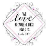 Kochamy ponieważ najpierw kochał my Zdjęcie Stock