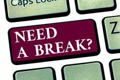 Konceptualna ręka pisze pokazywać potrzebie Breakquestion Biznesowa fotografia pokazuje wakacje Potrzebującego rozdzielenie Chcia obrazy royalty free