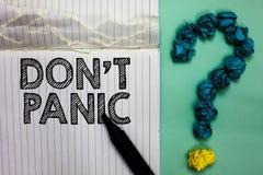 Konceptualna ręki writing seansu Don t nie panika Biznesowego fotografia teksta nagły silny uczucie strach zapobiega rozsądną myś fotografia stock