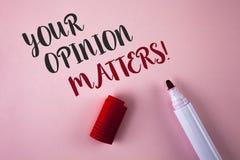 Konceptualny ręki writing pokazuje Twój opinię Liczy się Motywacyjnego wezwanie Biznesowa fotografia pokazuje klient informacje z Fotografia Stock